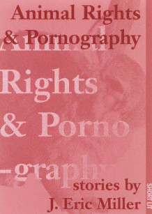 Animal Rights and Pornography av J.Eric Miller (Heftet)