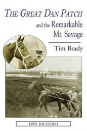 The Great Dan Patch and the Remarkable Mr. Savage av Tim Brady (Blandet mediaprodukt)