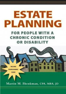A Estate Planning for People with a Chronic Condition or Disability av Martin M. Shenkman (Heftet)