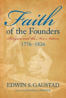 Faith of the Founders av Edwin Scott Gaustad (Heftet)