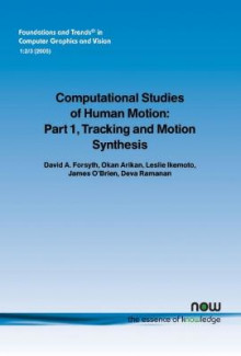 Computational Studies of Human Motion: Tracking and Motion Synthesis Pt. 1 av David A. Forsyth, Okan Arikan og Leslie Ikemoto (Heftet)