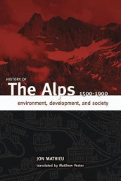History of the Alps, 1500 - 1900 av Jon Mathieu (Heftet)