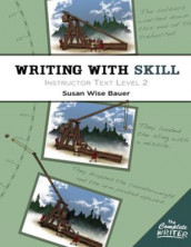 Writing With Skill, Level 2: Instructor Text av Susan Wise Bauer (Heftet)