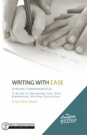 Writing with Ease: Strong Fundamentals av Susan Wise Bauer (Innbundet)