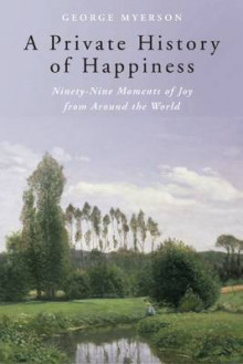 A Private History of Happiness av George Myerson (Innbundet)