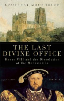 The Last Divine Office av Geoffrey Moorhouse (Heftet)
