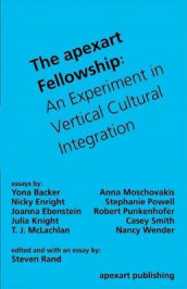 The apexart Fellowship av Yona Backer, Joanna Ebenstein, Nicky Enright, Julia Knight, T.J. McLachlan, Anna Moschovakis, Robert Punkenhofer, Steven Rand, Casey Smith og Nancy Wender (Heftet)
