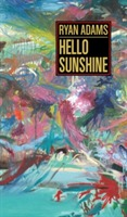 Hello Sunshine av Ryan Adams (Heftet)