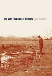 The Lost Thoughts of Soldiers av Delia Falconer (Innbundet)