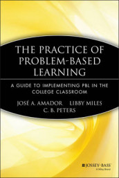 The Practice of Problem-Based Learning av Jose A. Amador, Libby Miles og Calvin B. Peters (Heftet)