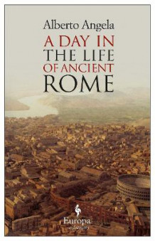A Day In The Life Of Ancient Rome av Alberto Angela (Heftet)
