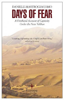 Days of Fear: A Firsthand Account of Captivity Under the NewTaliban: Europa Editions av Daniele Mastrogiacomo (Heftet)