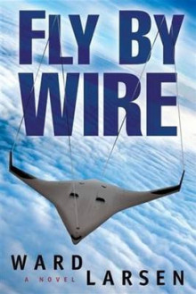 Fly by Wire av Ward Larsen (Innbundet)