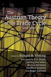 The Austrian Theory of the Trade Cycle and Other Essays av F a Hayek og Murray N Rothbard (Heftet)