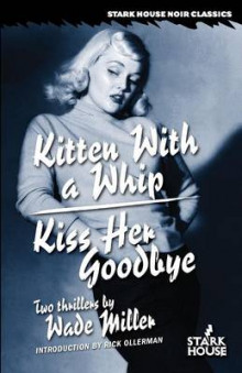 Kitten with a Whip / Kiss Her Goodbye av Wade Miller (Heftet)