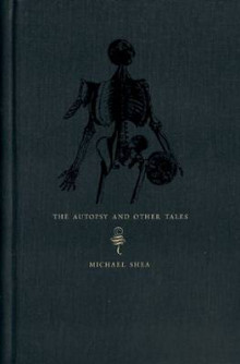 The Autopsy and Other Tales av Michael Shea (Innbundet)