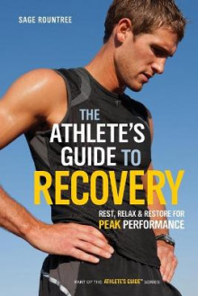 The Athlete's Guide to Recovery av Sage Rountree (Heftet)