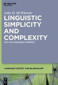 Linguistic Simplicity and Complexity av John H. McWhorter (Heftet)