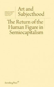 Art and Subjecthood - The Return of the Human Figure in Semiocapitalism av Daniel Birnbaum, Isabelle Graw og Nikolaus Hirsch (Heftet)