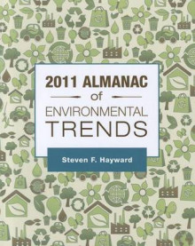 2011 Almanac of Environmental Trends av Steven F Hayward (Heftet)