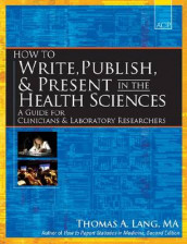 How to Write, Publish, and Present in the Health Sciences av Thomas A. Lang (Heftet)