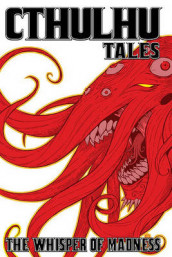 Cthulhu Tales: Whisper of Madness v. 2 av Michael Alan Nelson, Steve Niles, Tom Peyer og Mark Waid (Heftet)