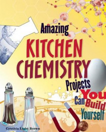 Amazing Kitchen Chemistry Projects av Cynthia Light Brown (Innbundet)