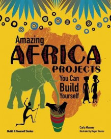 Amazing AFRICA PROJECTS av Carla Mooney (Heftet)