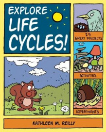 Explore Life Cycles! av Kathleen M. Reilly (Heftet)
