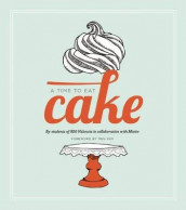 A Time to Eat Cake av Students of the 826 Valencia Writing Project (Heftet)