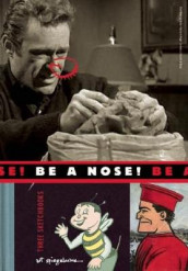 Be A Nose! av Art Spiegelman (Innbundet)