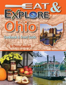 Eat & Explore Ohio Cookbook & Travel Guide av Christy Campbell (Heftet)
