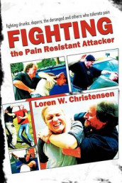 Fighting the Pain Resistant Attacker av Loren W. Christensen (Heftet)