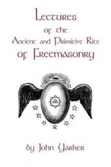 Lectures of the Ancient and Primitive Rite of Freemasonry av Yarker (Heftet)