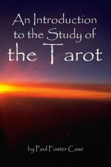 An Introduction to the Study of the Tarot av Paul Foster Case (Heftet)