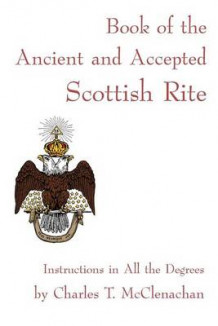 Book of the Ancient and Accepted Scottish Rite av Charles T McClenachan (Heftet)