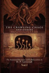 The Crawling Chaos and Others av H P Lovecraft (Heftet)