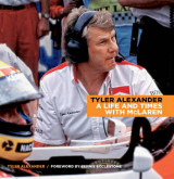 Omslag - Tyler Alexander: A Life and Times with McLaren 2015