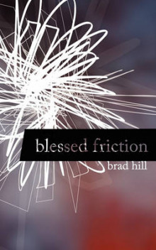 Blessed Friction av Brad Hill (Heftet)