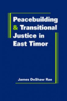 Peacebuilding and Transitional Justice in East Timor av James DeShaw Rae (Innbundet)