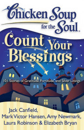 Chicken Soup for the Soul: Count Your Blessings av Elizabeth Bryan, Jack Canfield, Mark Victor Hansen, Amy Newmark og Laura Robinson (Heftet)