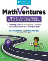 Omslag - Mathventures: 33 Teacher-Coach Investigations to Grow Students as Mathematicians, Grades K-6