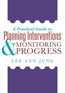 A Practical Guide to Planning Interventions & Monitoring Progress av Lee Ann Jung (Heftet)
