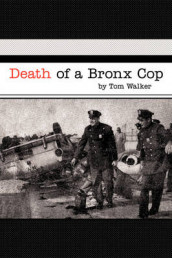 Death of a Bronx Cop av Tom Walker (Heftet)