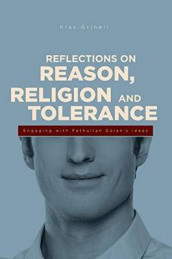 Reflections on Reason, Religion & Tolerance av Klas Grinell (Heftet)