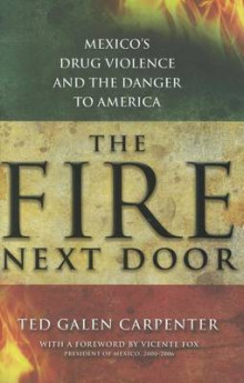 The Fire Next Door av Ted Galen Carpenter (Innbundet)
