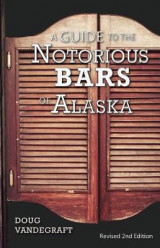 Omslag - A Guide to the Notorious Bars of Alaska