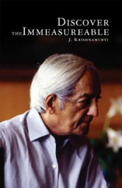 Discover the Immeasurable av J. Krishnamurti (Heftet)