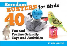 Boredom Busters for Birds av Nikki Moustaki (Heftet)