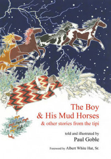 Boy and his mud horse - & other stories from the tipi av Paul Goble (Heftet)